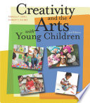 Creativity And The Arts With Young Children Book PDF