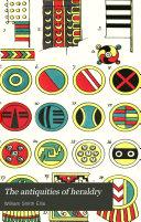 The Antiquities of Heraldry
