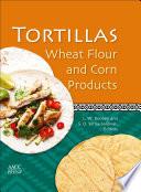 """Tortillas: Wheat Flour and Corn Products"" by LW Rooney, Sergio O. Serna-Saldivar"