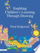 Enabling Children s Learning Through Drawing Book PDF