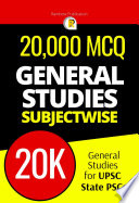 20 000 Mcqs General Studies Subjectwise Question Bank Based On Previous Papers For Upsc State Psc