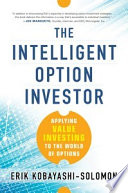The Intelligent Option Investor  Applying Value Investing to the World of Options