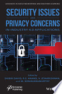 Security Issues and Privacy Concerns in Industry 4 0 Applications