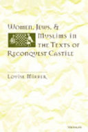 Women, Jews, and Muslims in the Texts of Reconquest Castile