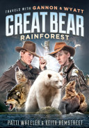 Travels with Gannon and Wyatt  Great Bear Rainforest