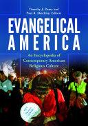 Evangelical America: An Encyclopedia of Contemporary American Religious Culture Pdf/ePub eBook