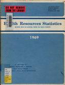 Health resources statistics  1969