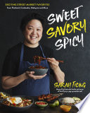 """Sweet, Savory, Spicy: Exciting Street Market Food from Thailand, Cambodia, Malaysia and More"" by Sarah Tiong"