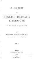 Introd  Additions and corrections  The origin of the English drama  The beginnings of the English regular drama  Shakespere s predecessors  Shakspere  Ben Jonson