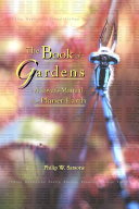 The Book of Gardens  A Lover s Manual for Planet Earth