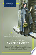 The Historian S Scarlet Letter Reading Nathaniel Hawthorne S Masterpiece As Social And Cultural History