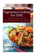 Vegetarian Cooking for One
