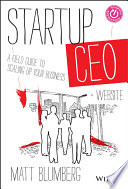 """Startup CEO: A Field Guide to Scaling Up Your Business"" by Matt Blumberg"