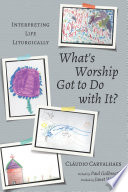 What s Worship Got to Do with It