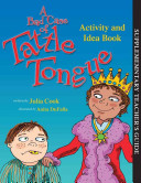 A Bad Case of Tattle Tongue Activity and Idea Book Book