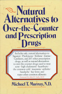 Natural Alternatives  o T C  to Over The counter and Prescription Drugs