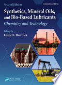 """Synthetics, Mineral Oils, and Bio-Based Lubricants: Chemistry and Technology, Second Edition"" by Leslie R. Rudnick"