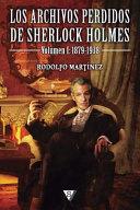 Los Archivos Perdidos de Sherlock Holmes. Volumen I
