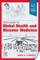 Field Guide to Global Health   Disaster Medicine   E Book Book