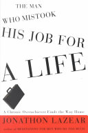 The Man who Mistook His Job for a Life