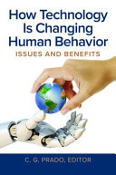link to How technology is changing human behavior : issues and benefits in the TCC library catalog