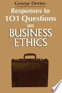 Responses to 101 questions on business ethics