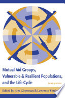 Mutual Aid Groups  Vulnerable and Resilient Populations  and the Life Cycle