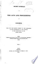 Secret Journals of the Acts and Proceedings of Congress, from the First Meeting Thereof to the Dissolution of the Confederation: Domestick affairs. History of the Confederation