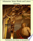 Athanasius  Select Works and Letters