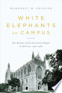 White Elephants on Campus