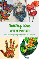 Quilling Ideas With Paper