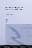 The Ottoman Empire and Its Successors  1801 1927