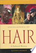"""""""Encyclopedia of Hair: A Cultural History"""" by Victoria Sherrow"""