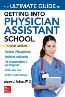 The Ultimate Guide to Getting Into Physician Assistant School  Fourth Edition