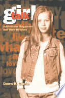 """""""Girl Talk: Adolescent Magazines and Their Readers"""" by Dawn Currie"""