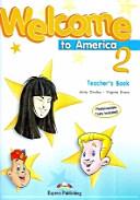 WELCOME TO AMERICA. 2(TEACHER S BOOK)