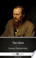 The Idiot By Fyodor Dostoyevsky Delphi Classics Illustrated