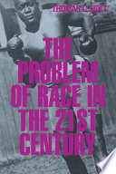 The Problem of Race in the Twenty first Century
