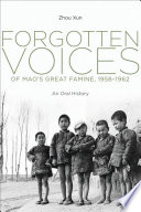 Forgotten Voices of Mao's Great Famine, 1958-1962