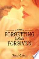 Forgetting What s Forgiven Book
