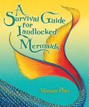 A Survival Guide for Landlocked Mermaids Pdf/ePub eBook