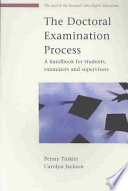 The Doctoral Examination Process: A Handbook For Students, Examiners And Supervisors