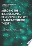 Merging the Instructional Design Process with Learner Centered Theory Book PDF
