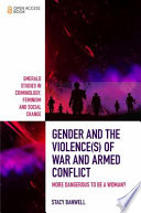 Gender and the Violence s  of War and Armed Conflict