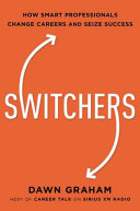 link to Switchers : how smart professionals change careers-- and seize success in the TCC library catalog