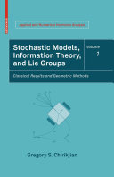 Stochastic Models  Information Theory  and Lie Groups  Volume 1