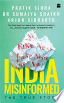 India Misinformed  The True Story