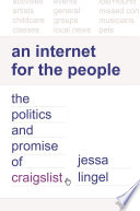 """""""An Internet for the People: The Politics and Promise of Craigslist"""" by Jessa Lingel"""