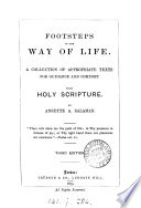 Footsteps in the way of life  a collection of texts from holy Scripture by A A  Salaman