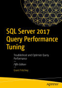 SQL Server 2017 Query Performance Tuning